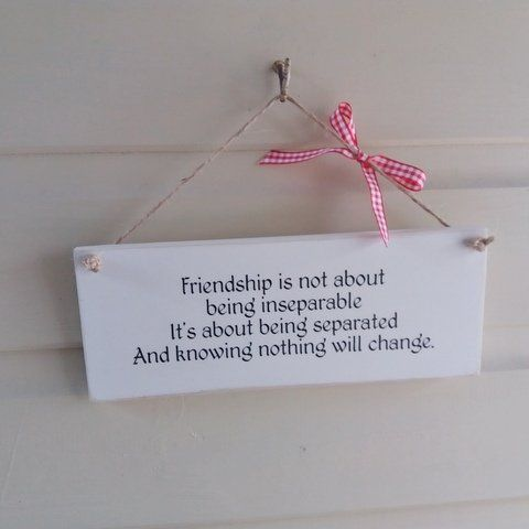 Friend Quote Plaque : Friendship plaque is not about being inseparable