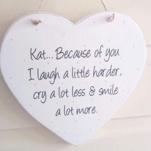Because Of You I Laugh -Handmade Keepsake Heart