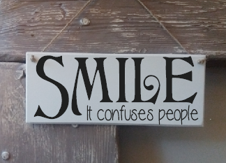 Chalk Painted Funny Plaque -Smile it confuses people