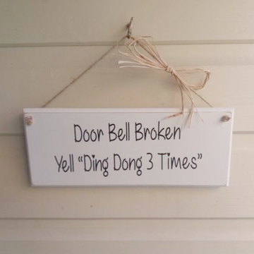 Chalk Painted Funny Routered Plaque - Doorbell Broken