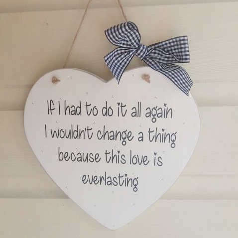 Handmade Wooden Heart - If I Had To Do It All Again