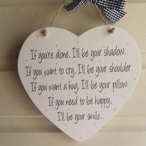 Handmade Wooden Heart - If you're done, I'll be your shadow