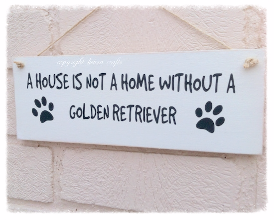 Large Any Dog Sign - A House Is Not A Home Without