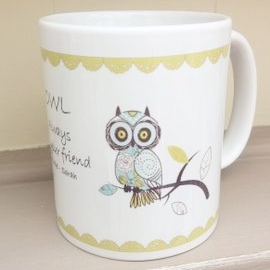 Owl Always Be Your Friend Ceramic Gift Mug